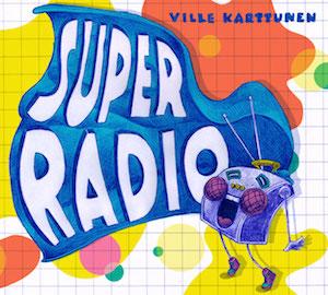 Ville Karttunen: Superradio (JUKI-023)